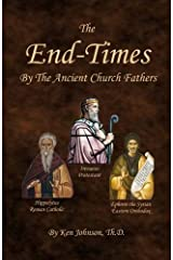 The End-Times by the Ancient Church Fathers Paperback