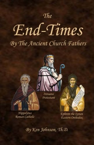 The End-Times by the Ancient Church Fathers