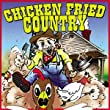 Chicken Fried Country