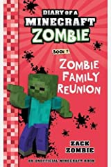 Diary of a Minecraft Zombie Book 7: Zombie Family Reunion Paperback
