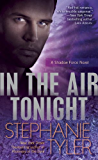 In the Air Tonight (Shadow Force Series Book 3)