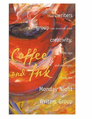 Download Coffee and Ink: How a Writers Group Can Nourish Your Creativity pdf epub