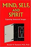 Mind, Self and Spirit, Ronald H. Hayward, 0533149975
