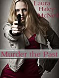Murder the Past (a short story)