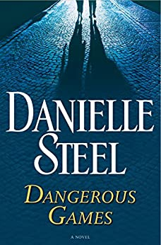 Dangerous Games: A Novel by [Steel, Danielle]