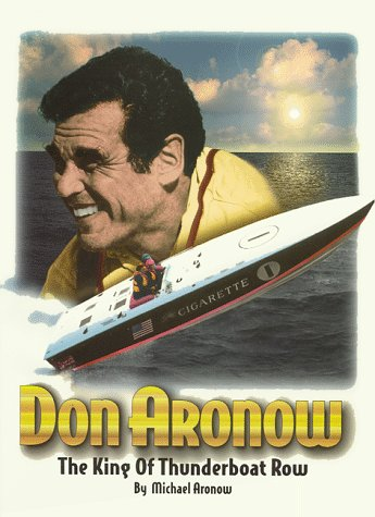 Don Aronow: The King of Thunderboat Row