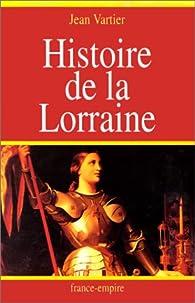 Histoire de la Lorraine par Jean Vartier