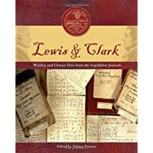 Lewis & Clark: Weather and Climate Data from the Expedition Journals (Historical Monographs)