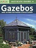 Ultimate Guide to Gazebos & Other Outdoor Structures (English and English Edition)