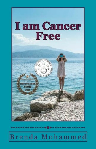 I am Cancer Free: Cancer does not have to be a death sentence.