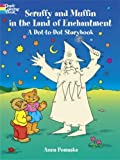 Scruffy and Muffin in the Land of Enchantment: A Dot-to-Dot Storybook (Dover Children's Activity Books)