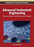 Advanced Instrument Engineering : Measurement, Calibration, and Design, Lay-Ekuakille, 1466641657