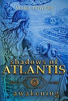 Shadows of Atlantis: Awakening by [Powers, Mara]