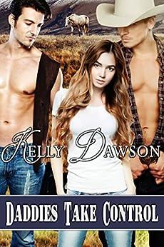 Daddies Take Control by [Dawson, Kelly]