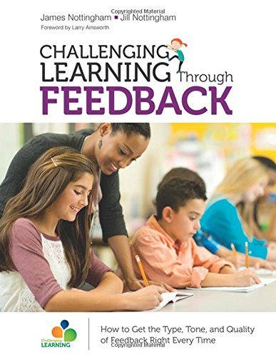 Challenging Learning Through Feedback: How to Get the Type, Tone and Quality of Feedback Right Every Time (Corwin Teaching Essentials)