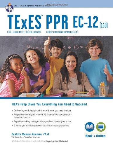 Pdf Test Preparation TExES PPR EC-12 (160) Book + Online (TExES Teacher Certification Test Prep)