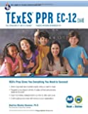 TExES PPR EC-12 (160) Book + Online (TExES Teacher Certification Test Prep)