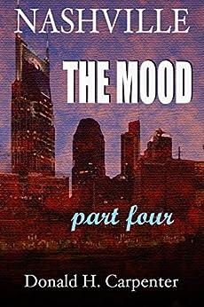Nashville: The Mood (Part 4) by [Carpenter, Donald H.]