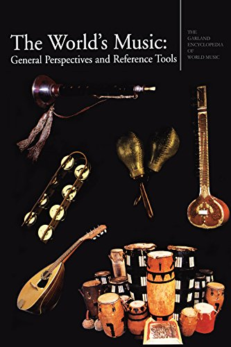 The Garland Encyclopedia of World Music: The World's Music: General Perspectives and Reference Tools