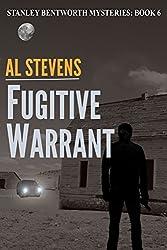 Fugitive Warrant (Stanley Bentworth mysteries Book 6)
