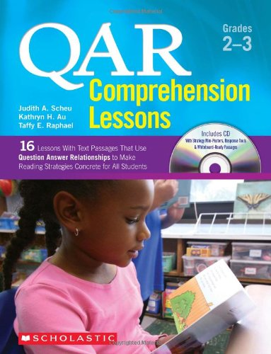 (QAR Comprehension Lessons: Grades 2–3: 16 Lessons With Text Passages That Use Question Answer Relationships to Make Reading Strategies Concrete for All Students)