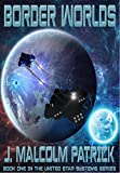 Border Worlds (United Star Systems Book 1)
