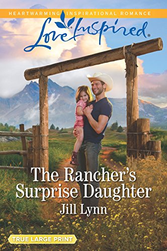 The Rancher's Surprise Daughter (Colorado Grooms) by Love Inspired