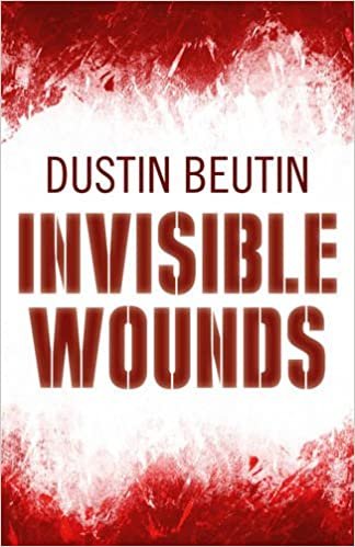 Amazon.com: Invisible Wounds (9781785350849): Dustin Beutin ...