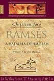 Ramsés. A Batalha de Kadesh - Volume 3