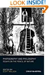 Photography and Philosophy: Essays on...