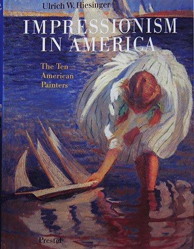 Impressionism in America: The Ten American - 10 Painter