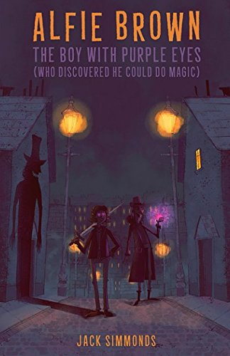 Download Alfie Brown: The Boy With Purple Eyes (Who Discovered He Can Do Magic) pdf epub