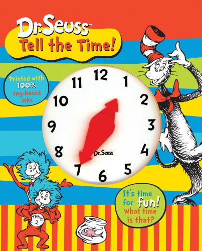 Dr. Seuss Tell the Time: It's time for fun! What time is that? (Dr. Seuss Board Books) PDF