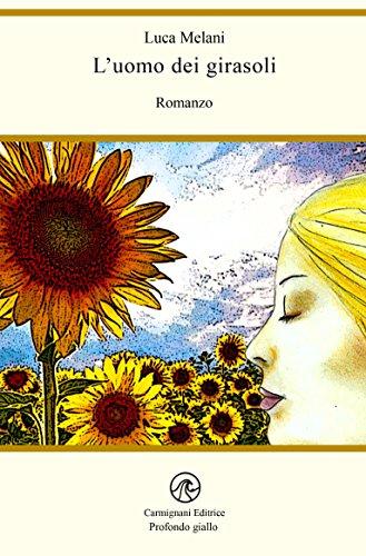 L'uomo dei girasoli (Profondo giallo) (Italian Edition)