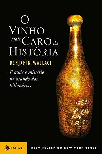 O vinho mais caro da história: Fraude e mistério no mundo dos bilionários
