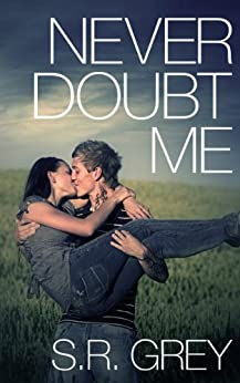 Never Doubt Me (Judge Me Not Book 2) by [Grey, S.R.]