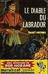 Bob Morane, tome 40 : Le Diable du Labrador par Vernes