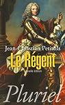 Le Régent par Petitfils