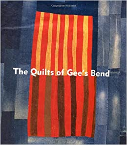 The Quilts Of Gee S Bend Masterpieces From A Lost Place