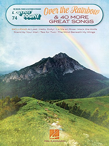- Over the Rainbow & 40 More Great Songs: E-Z Play Today Volume 74