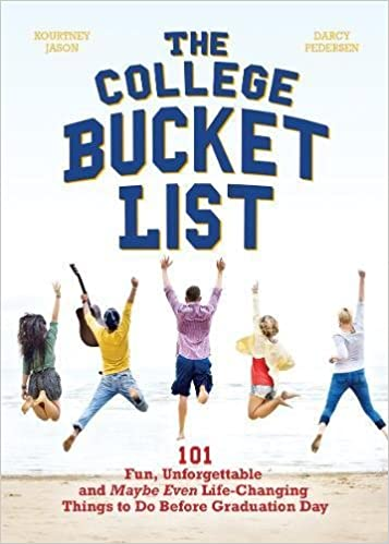 =PDF= The College Bucket List: 101 Fun, Unforgettable And Maybe Even Life-Changing Things To Do Before Graduation Day. pedestal conoce BERGH refer Comercio manner