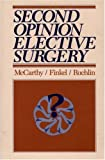 Second Opinion Elective Surgery, Eugene McCarthy and Madelon Finkel, 0865690790
