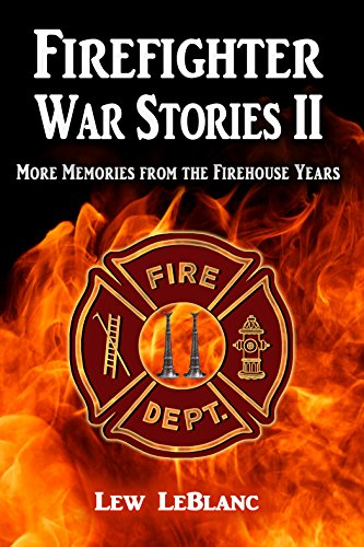 Firefighter War Stories II: More Memories from the Firehouse Years (English Edition)