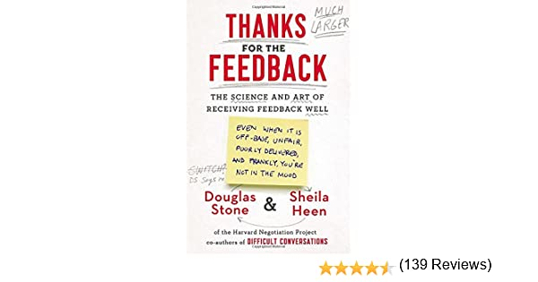 Thanks for the Feedback: The Science and Art of Receiving Feedback ...