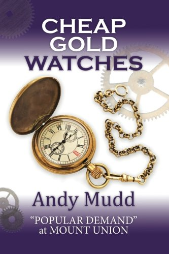 "Cheap Gold Watches: ""Popular Demand"" at Mount Union"