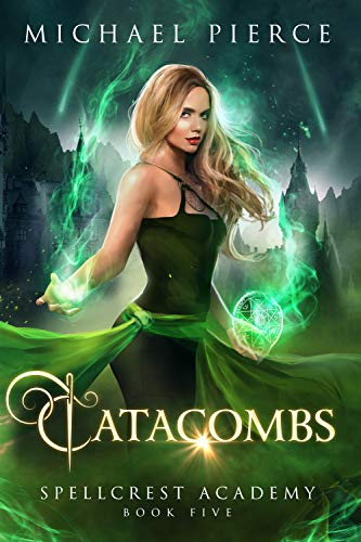Catacombs (Spellcrest Academy Book 5)