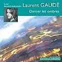 Danser les ombres Hörbuch von Laurent Gaudé Gesprochen von: Pauline Huruguen