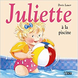 Amazon Fr Juliette A La Piscine Doris Lauer Livres