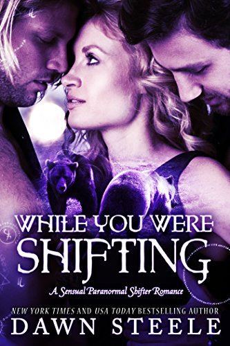 While You Were Shifting: A Hot and Humorous Shifter Romance