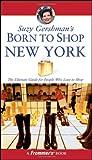Suzy Gershman's Born to Shop New York, Suzy Gershman, 0471787434